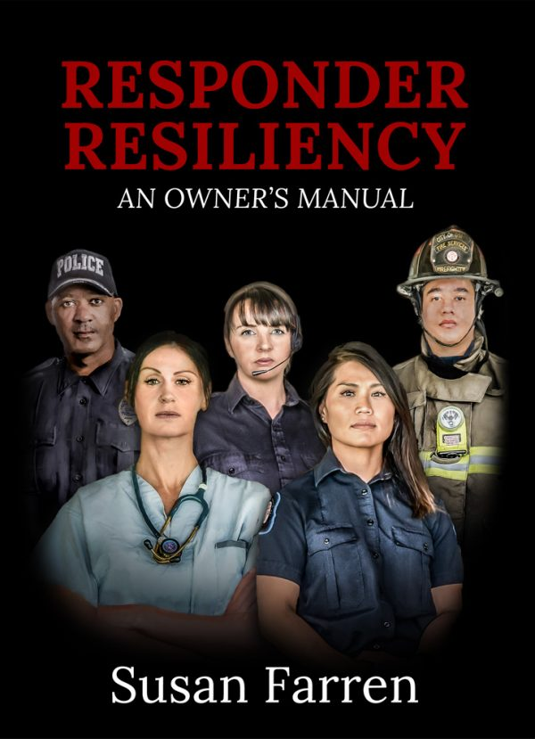 Responder-Resiliencey-An-Owners-Manual-Book-by-Susan-Farren-FRONT